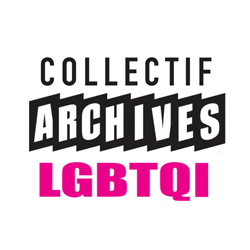 Collectif Archives LGBTQI, c/o Centre LGBT de Paris, 63 rue Beaubourg, 75003 PARIS