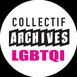 Collectif Archives LGBTQI, c/o Centre LGBT de Paris, 63 rue Beaubourg, 75003 PARIS